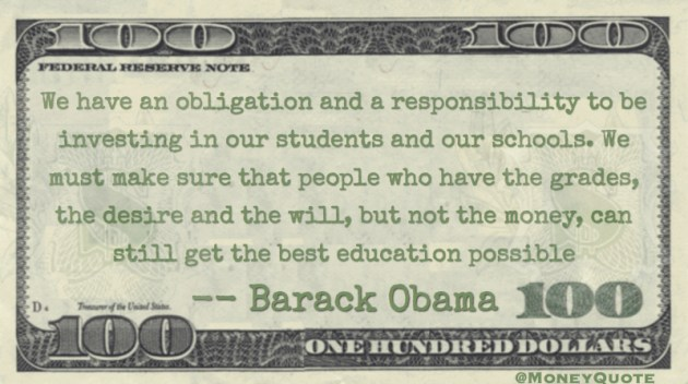 We have an obligation and responsibility to be investing in our students and our schools Quote