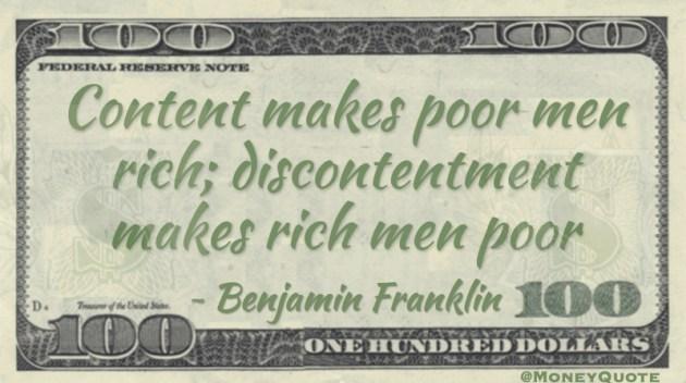 Content makes poor men rich; discontentment makes rich men poor Quote