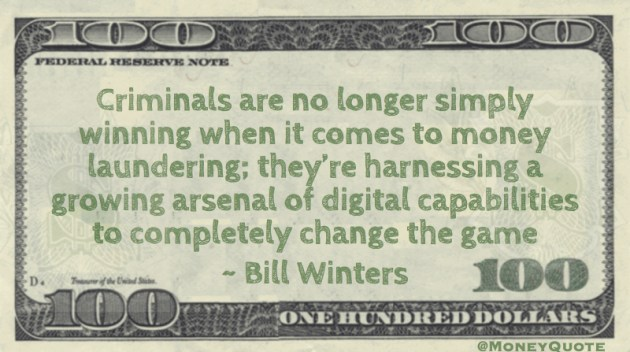 Criminals are no longer simply winning money laundering; they're harnessing digital capabilities to change the game Quote