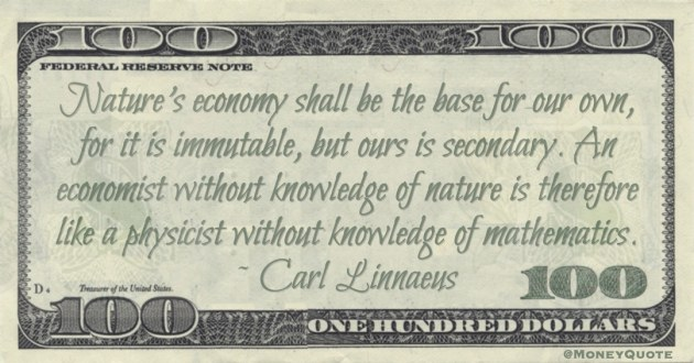 An economist without knowledge of nature is therefore like a physicist without knowledge of mathematics Quote