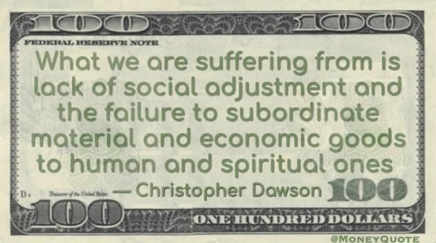 Failure to subordinate material & economic goods to Spritual Quote
