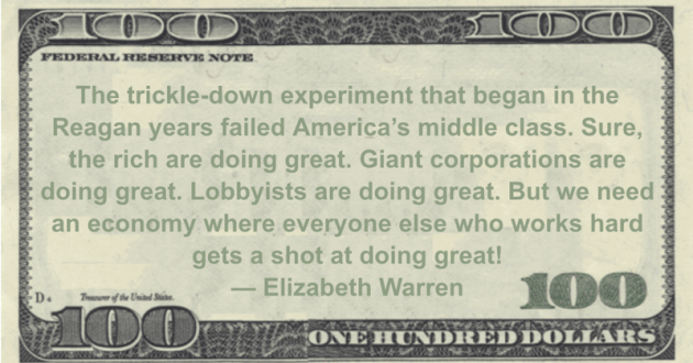 The trickle-down experiment that began in the Reagan years failed America's middle class.  Sure, the rich are doing great.  Giant corporations are doing great.  Lobbyists are doing great.  But we need an economy where everyone else who works hard gets a shot at doing great! Quote
