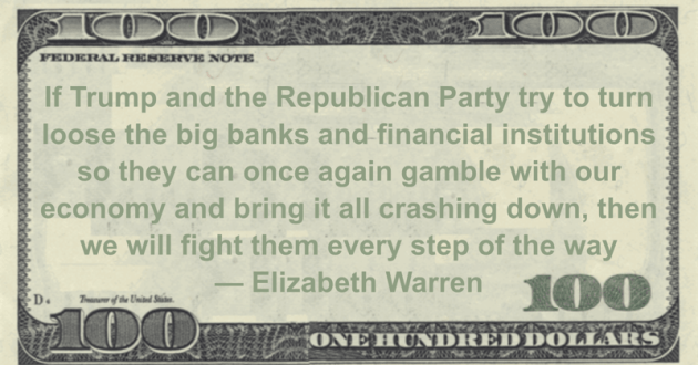 If Trump and the Republican Party try to turn loose the big banks and financial institutions so they can once again gamble with our economy and bring it all crashing down Quote