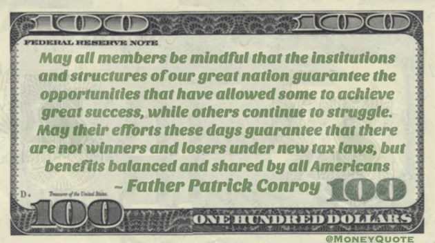 may members efforts guarantee that there are not winners and losers under new tax laws, but benefits balanced and shared by all Americans Quote