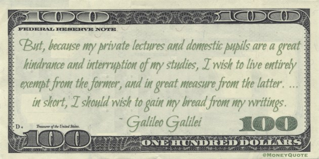 I should wish to gain my bread from my writings Quote