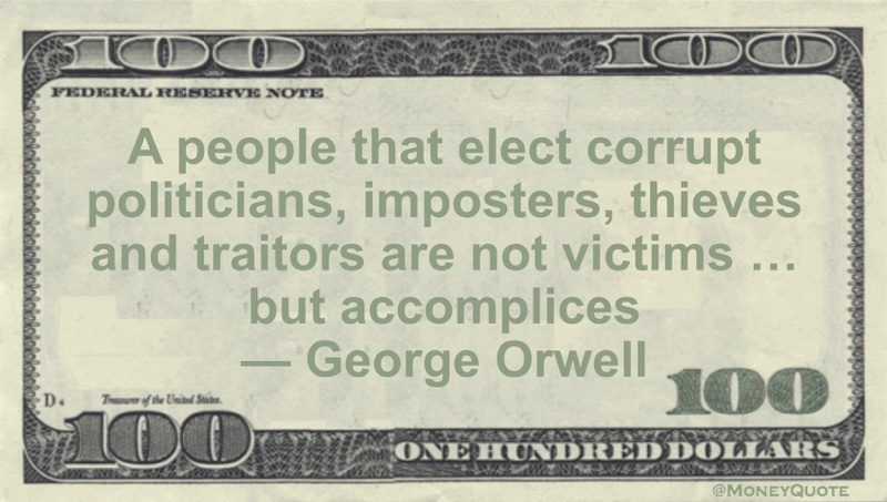George Orwell Not Victims But Accomplices  Money Quotes DailyMoney Quotes Daily