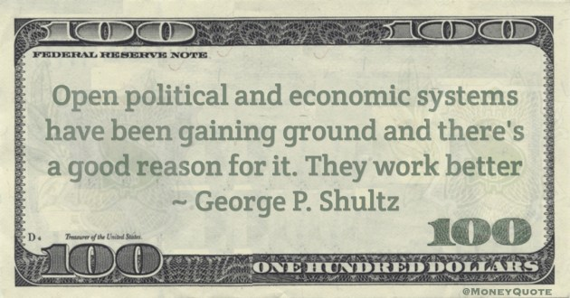 Open political and economic systems have been gaining ground and there's a good reason for it. They work better Quote