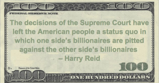 Supreme Court have left the American people a status quo in which one side's billionaires are pitted against the other side's billionaires Quote