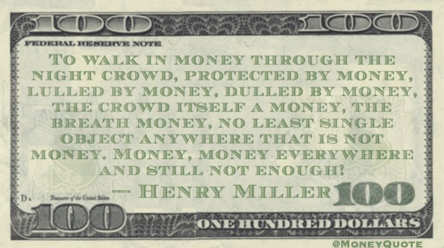 Money, money everywhere and still not enough! Quote