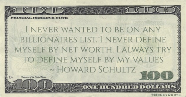 I never wanted to be on any billionaires list. I never define myself by net worth Quote