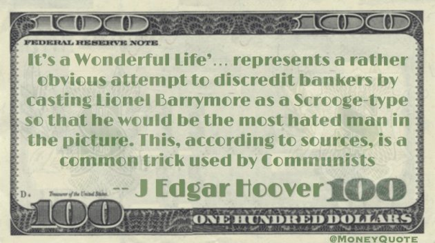 Attempt to discredit bankers as Scrooge-type , a common trick used by communists Quote