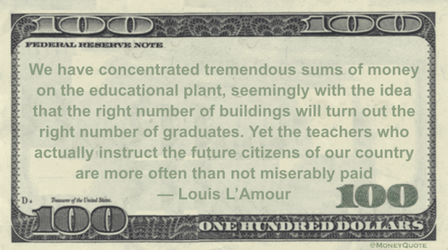Teachers who instruct the future citizens of our country are miserably paid Quote