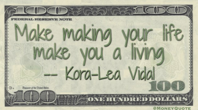 Make making your life make you a living Quote