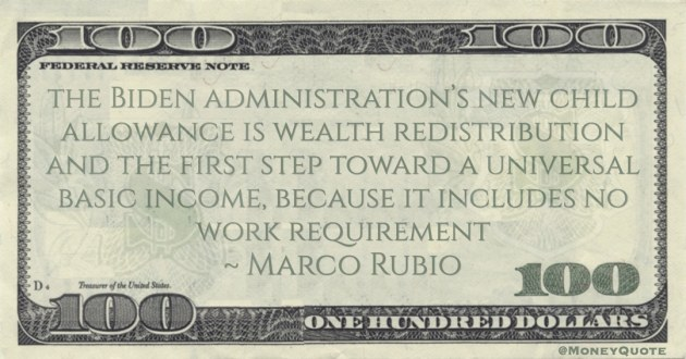 child allowance is wealth redistribution and the first step toward a universal basic income, because it includes no work requirement Quote