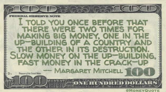 Two times making big money, one in building and other in destruction Quote