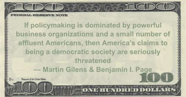 If policymaking is dominated by powerful business organizations and a small number of affluent Americans Quote