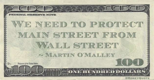 We need to protect main street from Wall street Quote