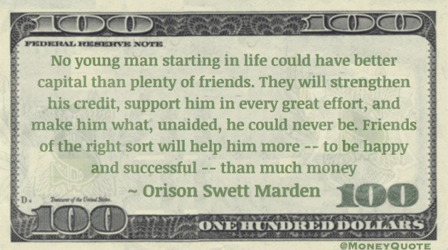No better capital than friends, strengthen credit, support great effort, happy and successful Quote