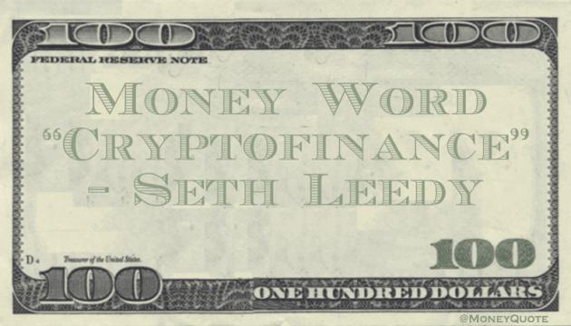 Money Word - Cryptofinance Quote