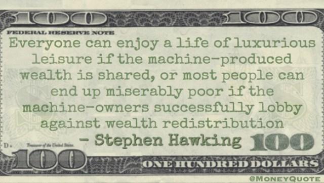 Stephen Hawking Share Machine Produced Wealth