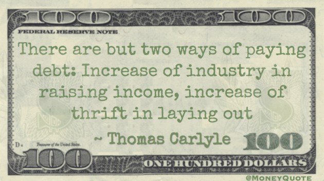 Paying debt: increase income, increase thrift Quote