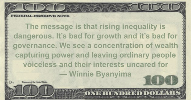 We see a concentration of wealth capturing power and leaving ordinary people voiceless and their interests uncared for Quote