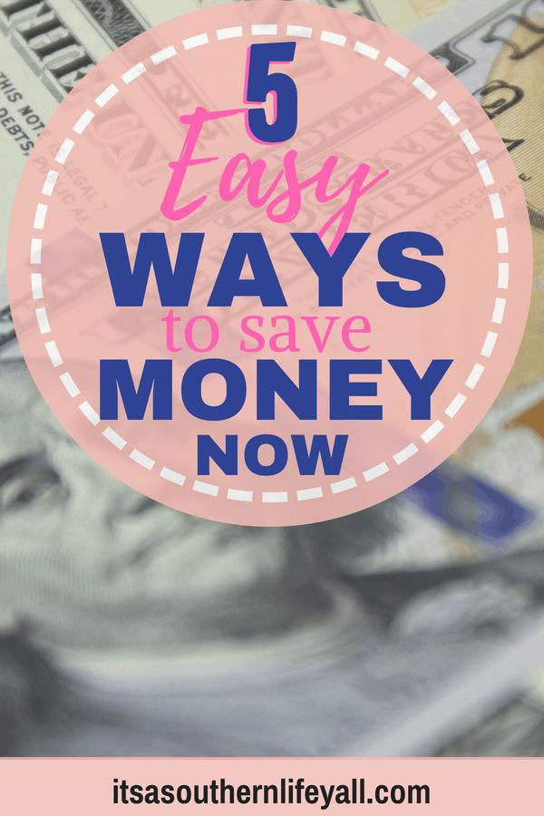 5 Easy Ways to save Money Now
