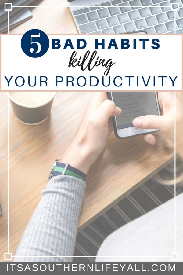 5 bad habits that are killing your productivity and tips to break them. Sometimes you feel busy all day, but never seem to get anything accomplished. Your time management needs a boost to make you more productive. Avoiding these habits can help. Time management tips to help you get more done daily.
