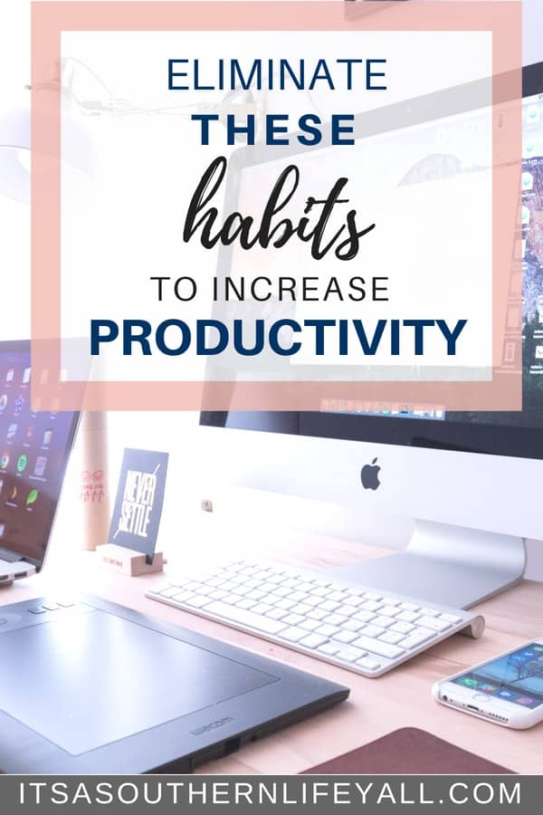 Eliminate these habits to increase productivity. Get control of your time management skills and become more productive daily.