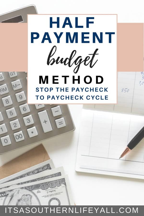 Half payment budget method stop the paycheck to paycheck cycle