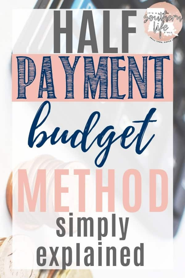 The Half Payment Method explained. Ready to stop living paycheck-to-paycheck? The Half Payment Method is the simplest solution for stopping the endless paycheck-to-paycheck cycle. Learn this easy budget technique to take control of your finances once and for all.