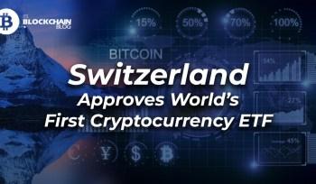 Switzerland world first cryptocurrency ETF