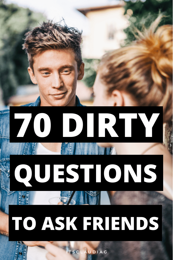dirty questions to ask friends