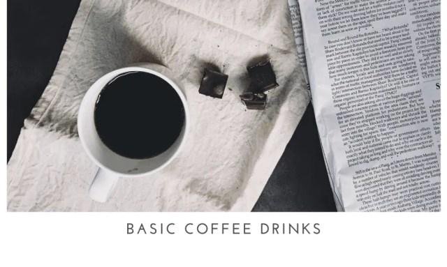 Basic Coffee Drinks