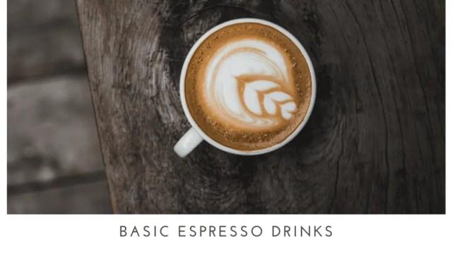 Basic Espresso Drinks