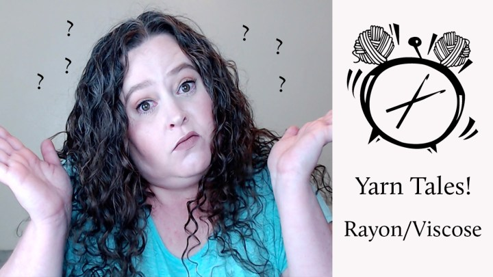 Yarn Tales: Rayon/Viscose! What is it really?