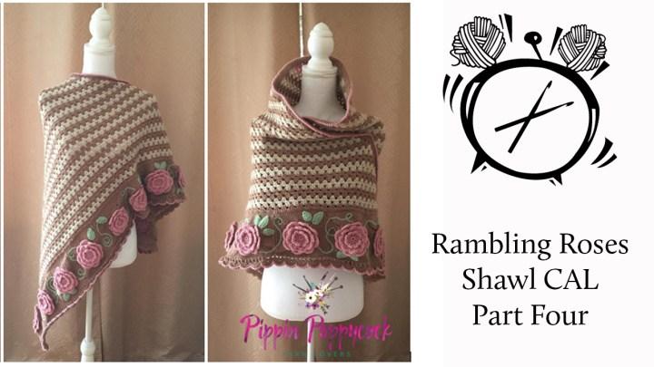 Tutorial: Rambling Roses Shawl Crochet Along Part Four!