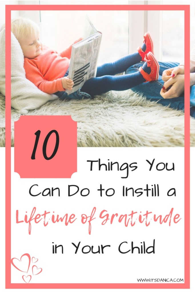 10 Things you can do to instill a lifetime of gratitude in your child