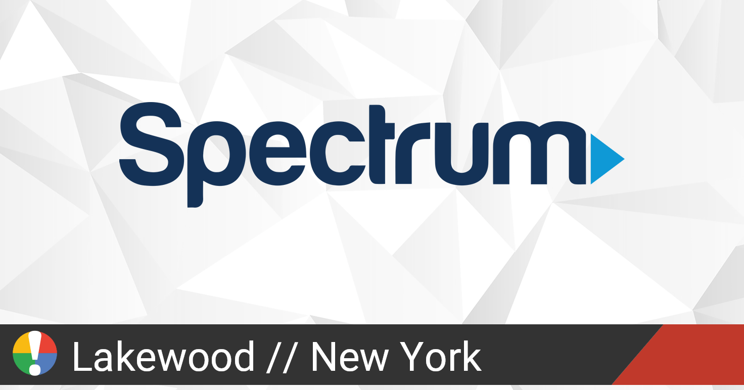 Spectrum Outage in Lakewood New York: Current Problems ...