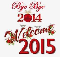 Time to say Bye Bye 2014 – Good Bye and Welcome 2015