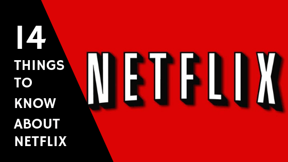 Things to know about Netflix