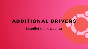Installing additional drivers in Ubuntu