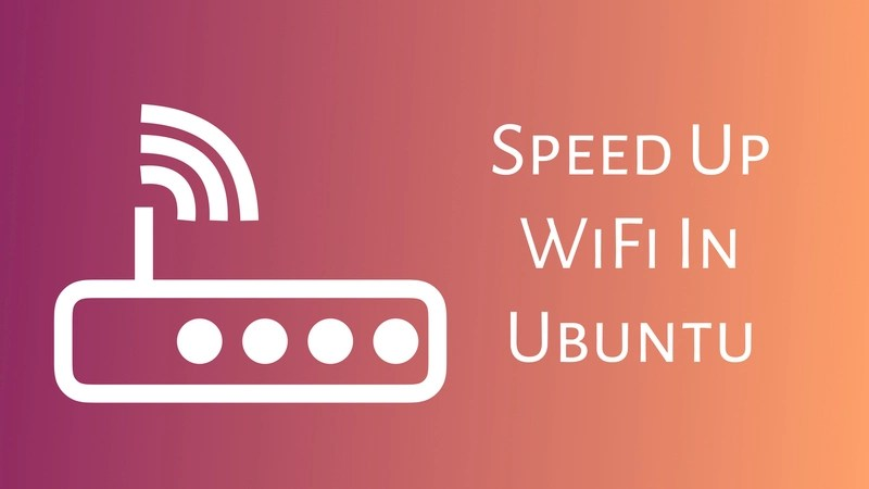 Speed up WiFi in Ubuntu Linux
