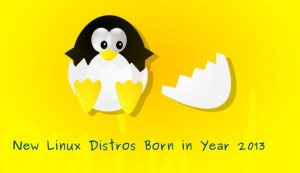 New Linux distributions born in 2013