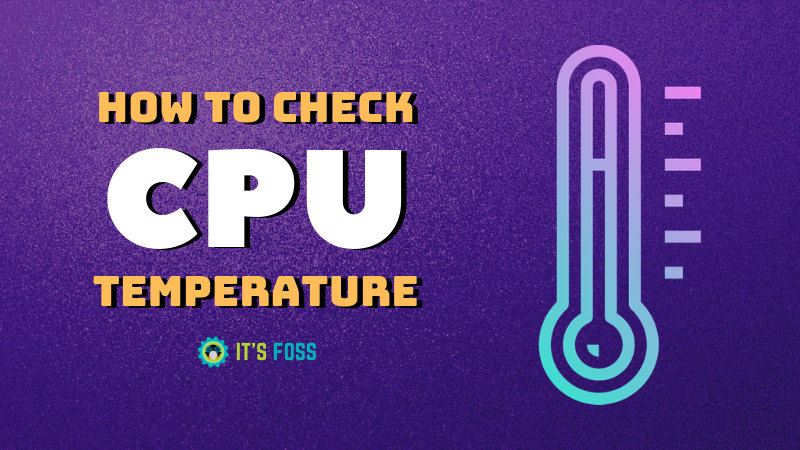 How To Check CPU Temperature in Ubuntu Linux - It's FOSS
