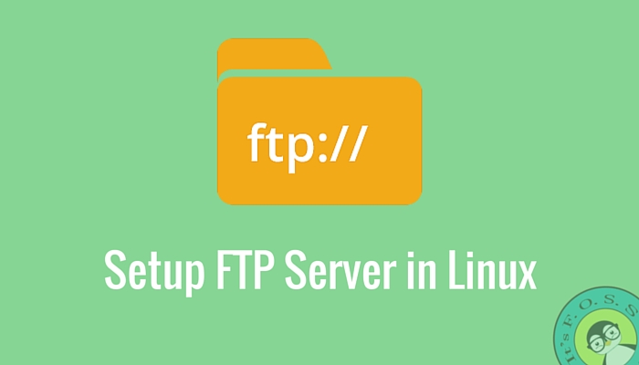 How to setup and configure a FTP server in Linux