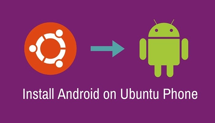 How to install Android on Ubuntu Phone