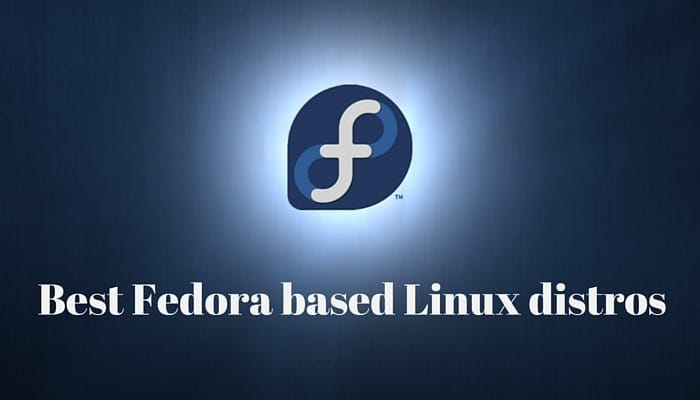 Best Linux distributions based on Fedora
