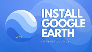 Install Google Earth On Linux