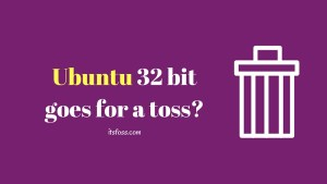 Canonical Considering To Drop 32 Bit Support In Ubuntu